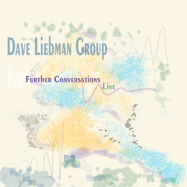 Dave Liebman - Further Conversations